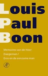 Memoires van de Heer Daegeman ; Eros en de eenzame man | Louis Paul Boon |