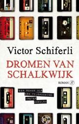 Dromen van Schalkwijk   Victor Schiferli  