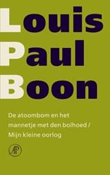 De atoombom en het mannetje met den bolhoed / Mijn kleine oorlog | Louis Paul Boon |