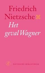 Het geval Wagner | Friedrich Nietzsche |