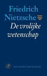 De vrolijke wetenschap | Friedrich Nietzsche |