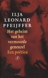 Het geheim van het vermoorde geneuzel | Ilja Leonard Pfeijffer |