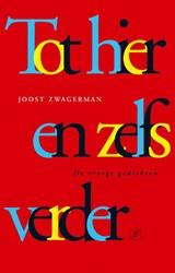 Tot hier en zelfs verder | Joost Zwagerman |