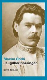 Jeugdherinneringen   Maxim Gorki  
