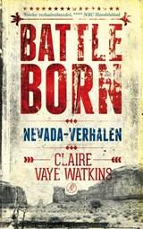 Battleborn   Claire Vaye Watkins  