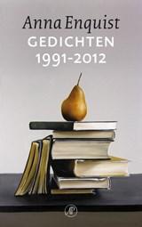 Gedichten 1991-2012   Anna Enquist  