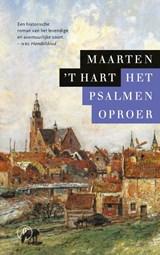 Het psalmenoproer | Maarten 't Hart |
