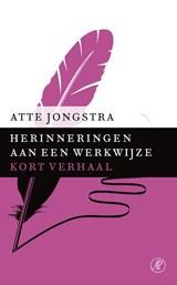 Herinneringen aan een werkwijze | Atte Jongstra |