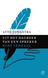 Uit het dagboek van een spreker | Atte Jongstra |