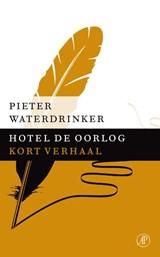 Hotel de oorlog | Pieter Waterdrinker |