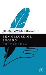 Een gelukkige poging | Joost Zwagerman |