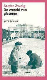 De wereld van gisteren | Stefan Zweig |