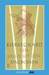 Kierkegaard-een keuze uit zijn dagboeken   Søren Kierkegaard  