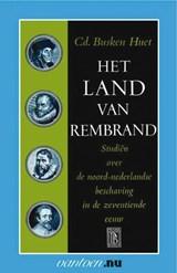 Het land van Rembrand 1 | Cd. Busken Huet |