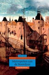 Metropolen aan de Noordzee | Wim Blockmans |