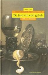 De last van veel geluk | A.Th. van Deursen |