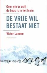 De vrije wil bestaat niet   Victor Lamme  