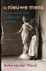 De nieuwe mens | Auke van der Woud |