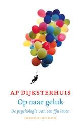 Op naar geluk   Ap Dijksterhuis  