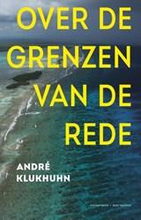 Over de grenzen van de rede | André Klukhuhn |