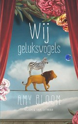 Wij geluksvogels | Amy Bloom |