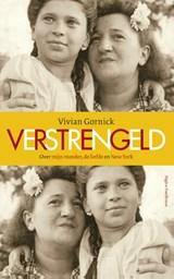 Verstrengeld   Vivian Gornick  