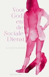 Voor God en de Sociale Dienst | Nicolien Mizee |