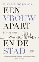Een vrouw apart. En de stad | Vivian Gornick |