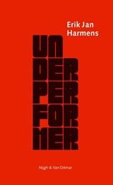 Underperformer | Erik Jan Harmens |