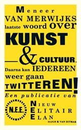 Meneer van Merwijks laatste woord over kunst & cultuur   Jeroen van Merwijk  
