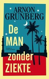 De man zonder ziekte | Arnon Grunberg |