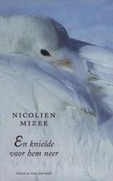 En knielde voor hem neer | Nicolien Mizee |