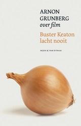 Buster Keaton lacht nooit | Arnon Grunberg |