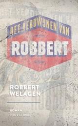 Het verdwijnen van Robbert | Robbert Welagen |