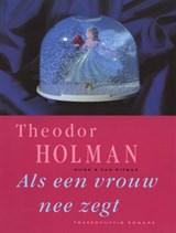 Als een vrouw nee zegt   Theodor Holman  