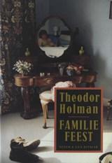 Familiefeest, gevolgd door Oom Noes   Theodor Holman  