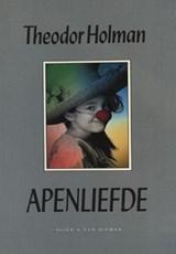 Apenliefde   Theodor Holman  