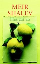 Het zat zo | Meir Shalev |