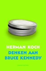 Denken aan Bruce Kennedy   Herman Koch  