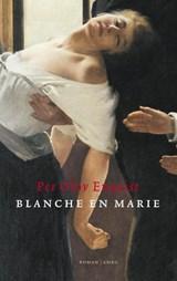 Blanche en Marie   Per Olov Enquist  