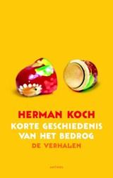 Korte geschiedenis van het bedrog   Herman Koch  