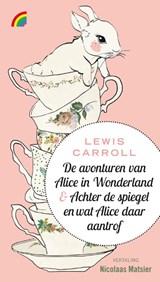 De avonturen van Alice in Wonderland & Achter de spiegel en wat Alice daar aantrof | Lewis Carroll |