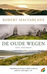 De oude wegen | Robert Macfarlane |