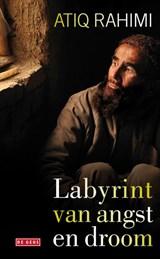 Labyrint van angst en droom | Atiq Rahimi |