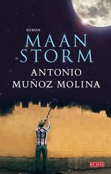 Maanstorm | Antonio Muñoz Molina |