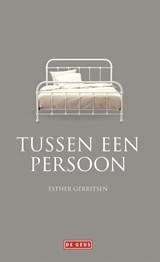 Tussen een persoon | Esther Gerritsen |