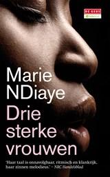 Drie sterke vrouwen   Marie NDiaye  