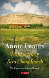 Mijn leven op Bird Cloud Ranch | Annie Proulx |