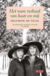 Het ware verhaal van haar en mij   Delphine de Vigan  