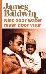Niet door water, maar door vuur   James Baldwin  